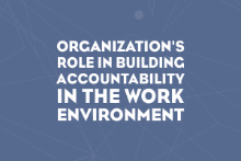 Organization's Role In Building Accountability In The Work Environment